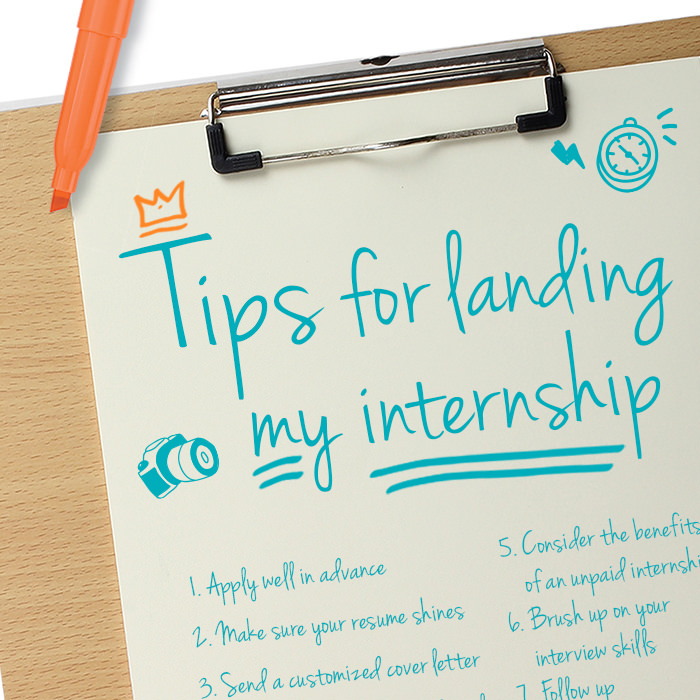 Photo of a clipboard with a marker on the top left and the text - Tips for landing my internship in big letters with sketches of a clock and a camera. Under that text is a numbered list. Number one, Apply well in advance. Number 2 Make sure your resume shines. Then the following numbers are obscured.