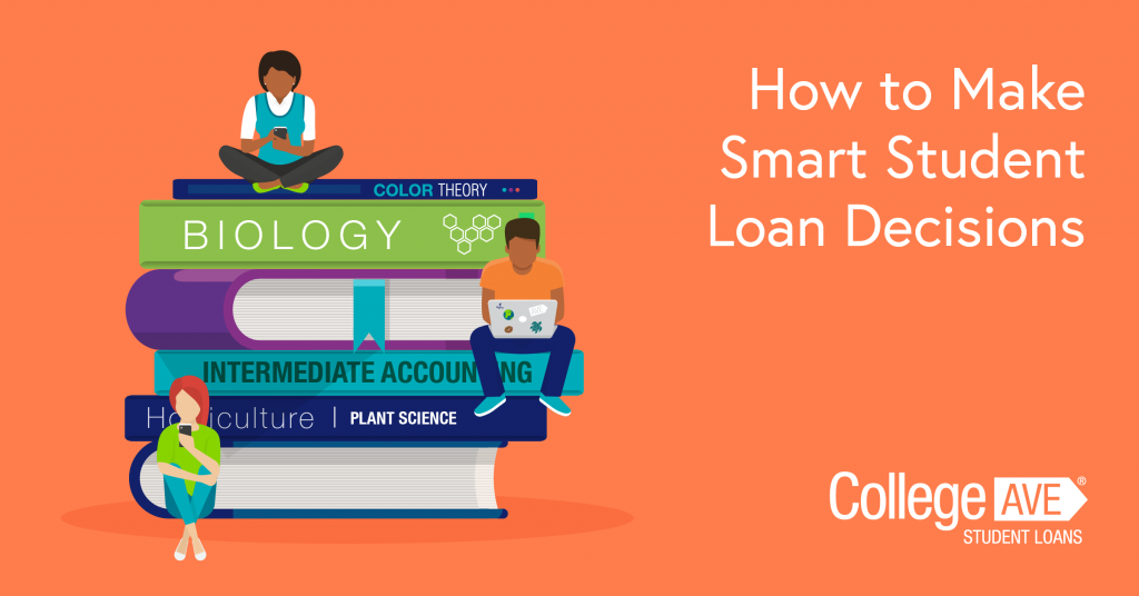 How to Make Smart Student Loan Decisions | College Ave